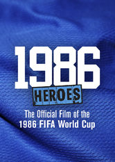 Heroes: The Official Film of the 1986 FIFA World Cup Netflix AR (Argentina)
